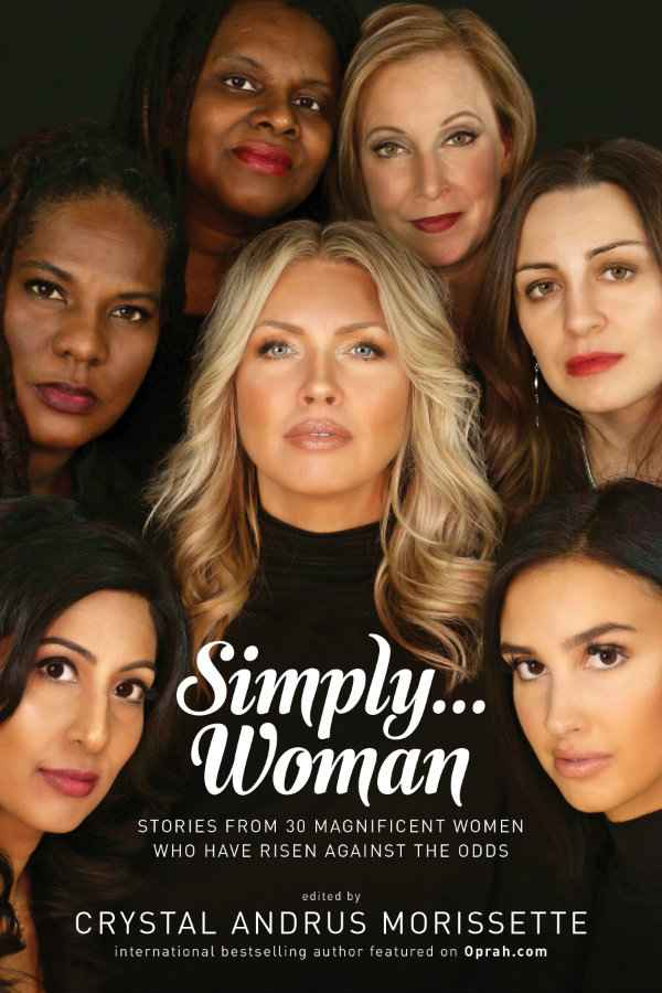 Simply Woman: Stories from 30 magnificent women who have risen against the odds